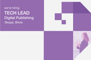 Tech Lead - Digital Publishing (Skopje & Bitola)